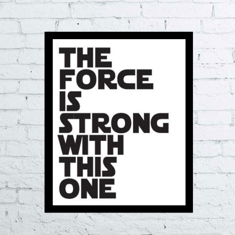 The Force Is Strong with this One Star Wars Printable